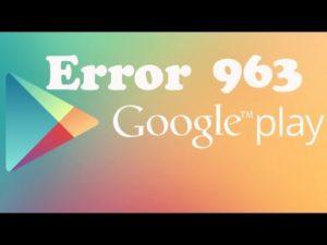 Исправляем «Код ошибки 963» в Play Market